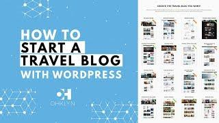 How To Start A Travel Blog 2019 | WordPress Travel Blog Tutorial