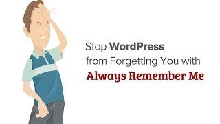 How to Keep WordPress from Forgetting You with Always Remember Me