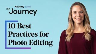 10 Best Practices for Photo Editing - A Beginner's Guide