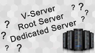 V-Server, Root-Server Oder Dedicated Server | Die Unterschiede