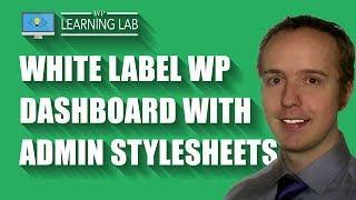 WordPress Admin Stylesheets Can Help You White Label Your WordPress Dashboard