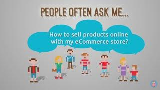 How to Sell Products Online With My eCommerce Store?