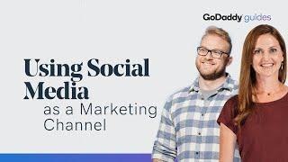How to Use Social Media as a Marketing Channel | GoDaddy