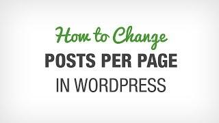 How to Change the Number of Posts Displayed on your WordPress Site