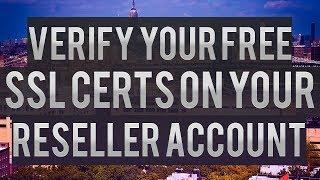 How To Verify Your Free SSL Certs On Your Reseller Account