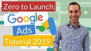 Google Ads Tutorial 2019: Ultimate Adwords Beginners Strategy Guide (Search Campaigns)