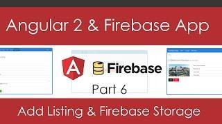 Angular 2 & Firebase App [Part 6] - Add Listing & Storage
