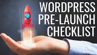 DON'T LAUNCH YOUR SITE UNTIL YOU'VE SEEN THIS; WordPress Pre-Launch Checklist