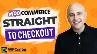 How To Skip Cart WooCommerce - Send Straight To Checkout Increase Conversions Instantly