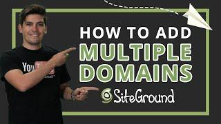 How To Add Multiple Websites Using SiteGround Addon Domains