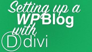 Create a Blog with the WordPress Divi Theme