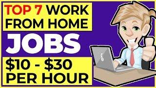 7 Work From Home Jobs 2019 (Paying $10-$30 an Hour or More)