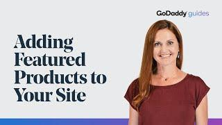 How to Add Featured Products to Your Website | GoDaddy