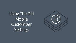Using The Divi Mobile Customizer Settings