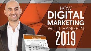 How Digital Marketing Will Change in 2019 | Neil Patel