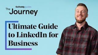 The Ultimate Guide to LinkedIn for Business