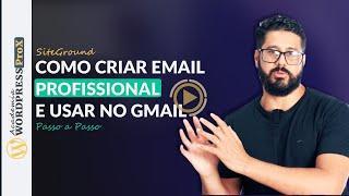 SITEGROUND: Como Criar E-mail Profissional na Hospedagem de Site SiteGround e Usar no GMAIL