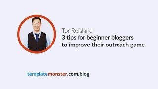 Tor Refsland — 3 tips for beginner bloggers to improve their outreach game