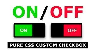 CSS Custom Checkbox Design - Animated On/Off Switch Toggle