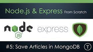 Node.js & Express From Scratch [Part 5] - Save Articles to MongoDB