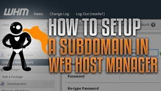 How To Create A SubDomain Inside Web Host Manager