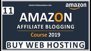 11 Amazon Affiliate Marketing Course 2019 | How to buy Web Hosting for Affiliate Program Amazon
