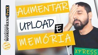 Como Aumentar a Memória do Wordpress, Upload Size, Php e Remover Atualização Automática