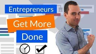 Get More Done In Less Time // Entrepreneurs Guide To Time Management (Scale Fast)