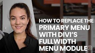 How to Replace the Primary Menu Bar with Divi's Fullwidth Menu Module