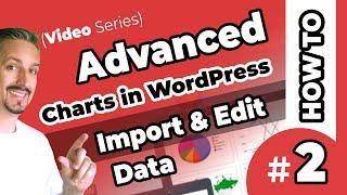 Charts In WordPress - Import & Edit Data In VISUALIZER PRO [VIDEO #2]