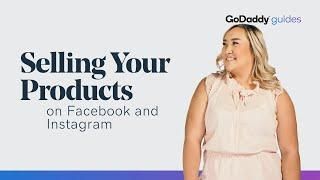 How to Sell Your Products on Facebook and Instagram | GoDaddy