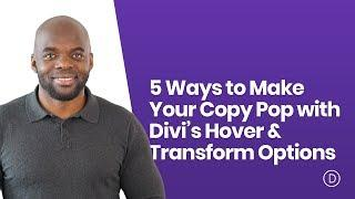 5 Ways to Make Your Copy Pop with Divi's Hover & Transform Options