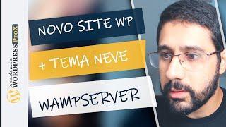 Como Criar Um Segundo Site Wordpress Mais Tema Neve No Wamp Server (Localhost)