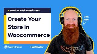 How to Build an Online Store with WooCommerce - Ep 8 Workin' with WordPress