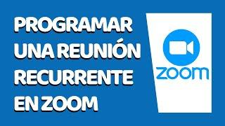 Cómo Programar Una Reunión Recurrente por Zoom 2020