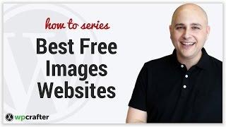 How To Find The Best Images For Your WordPress Website - Free Resources