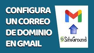Cómo Configurar un Correo Corporativo de SiteGround en Gmail 2021 - CURSO DE SITEGROUND #13