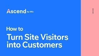 Turn Site Visitors into Customers | Ascend by Wix