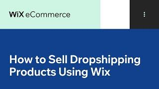 How to Sell Dropshipping Products Using Wix | Wix.com