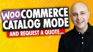 How To Put WooCommerce In Catalog Mode Or Request a Quote Mode