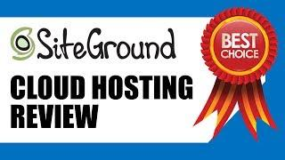 Best Cloud Hosting | Ultra Fast, Scalable SiteGround Cloud Hosting Review