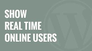 How to Show Real Time Online Users in WordPress