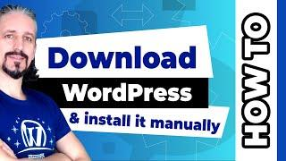 Download WordPress And Install It Manually On Any Web Server