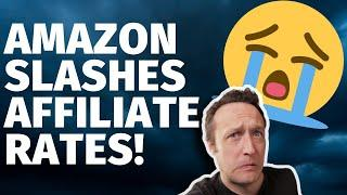 The END OF AMAZON AFFILIATE?! - Amazon Reduce Commission Rates again!
