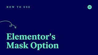 How to Use Elementor's Mask Option