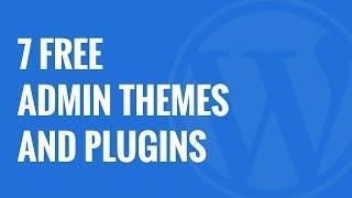 7 Free WordPress Admin Themes and Plugins