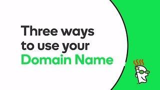 3 Ways to Use a Domain Name | GoDaddy