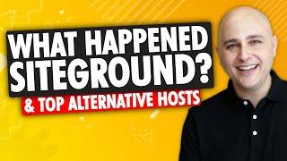 What Happened To SiteGround? Top SiteGround Alternatives To Save Money On Website Hosting