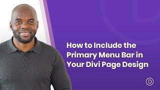 How to Include the Primary Menu Bar in Your Divi Page Design