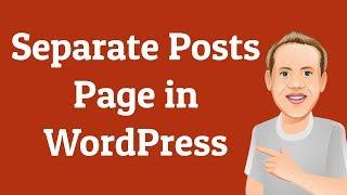How to Create a Separate Posts Page in WordPress | Beginners Series